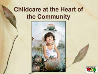 Childcare at the Heart of the Community
