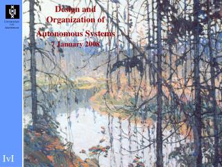 Design and Organization of Autonomous Systems 7 January 2008