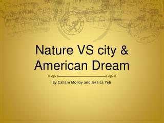 Nature VS city & American Dream