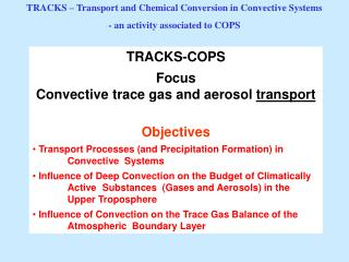 TRACKS-COPS Focus Convective trace gas and aerosol  transport Objectives