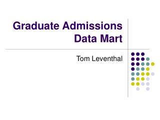 Graduate Admissions Data Mart