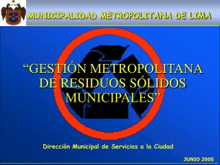 �GESTI�N METROPOLITANA DE RESIDUOS S�LIDOS MUNICIPALES�