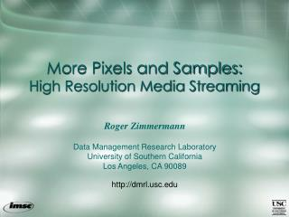 More Pixels and Samples: High Resolution Media Streaming