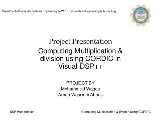 Project Presentation Computing Multiplication & division using CORDIC in     Visual DSP++