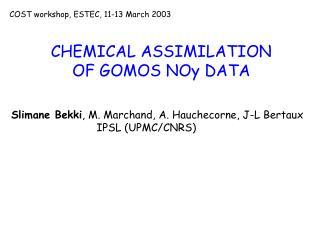 CHEMICAL ASSIMILATION  OF GOMOS NOy DATA