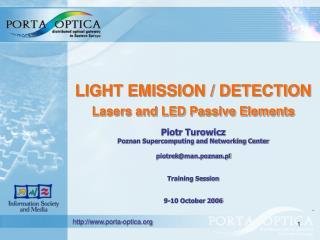 LIGHT EMISSION / DETECTION Lasers and LED Passive Elements Piotr Turowicz