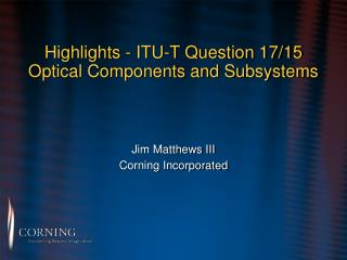 Highlights - ITU-T Question 17/15 Optical Components and Subsystems