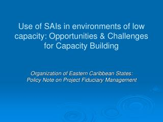 Use of SAIs in environments of low capacity: Opportunities & Challenges for Capacity Building