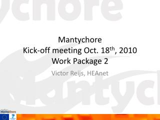 Mantychore  Kick-off meeting Oct. 18 th , 2010 Work Package 2