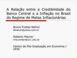 Bruno Freitas Nahon bfnahon@yahoo.br Roberto Meurer rmeurer@mbox1.ufsc.br