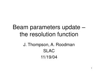 Beam parameters update – the resolution function
