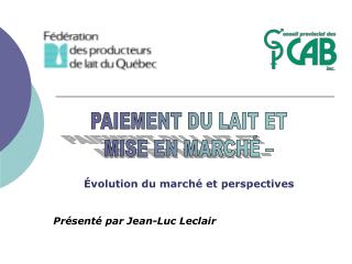 volution du march  et perspectives    Pr sent  par Jean-Luc Leclair