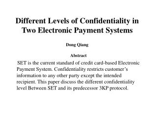 Different Levels of Confidentiality in Two Electronic Payment Systems Dong Qiang
