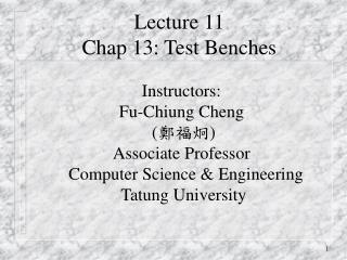 Lecture 11 Chap 13: Test Benches