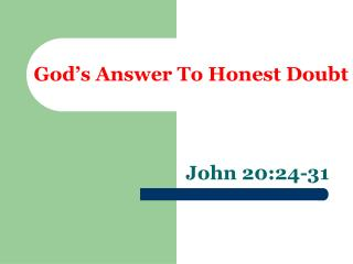 God's Answer To Honest Doubt