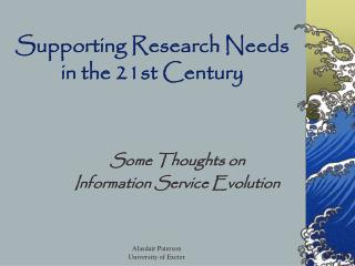 Supporting Research Needs in the 21st Century