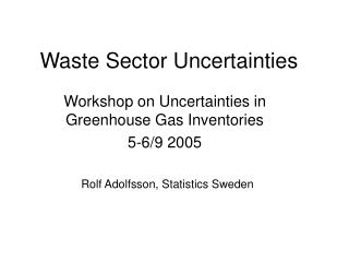 Waste Sector Uncertainties