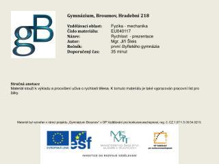 Gymnázium, Broumov, Hradební 218 Vzdělávací oblast: Fyzika - mechanika Číslo materiálu: EU040117