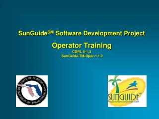 SunGuide SM  Software Development Project Operator Training CDRL 5-1.3  SunGuide-TM-Oper-1.1.0