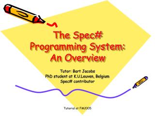 The Spec# Programming System: An Overview