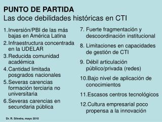 PUNTO DE PARTIDA Las doce debilidades históricas en CTI