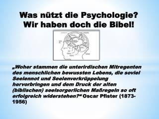 Was nützt die Psychologie? Wir haben doch die Bibel!