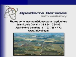 Photos a�riennes num�riques pour l�agriculture Jean-Louis Duval  + 33 1 64 10 84 85