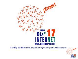 17 de Mayo Día Mundial de la Sociedad de la Información y de las Telecomunicaciones