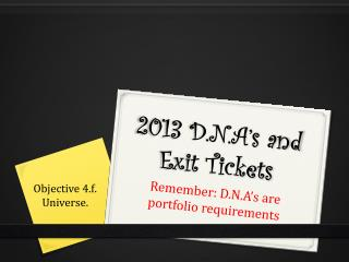 2013 D.N.A's and Exit Tickets