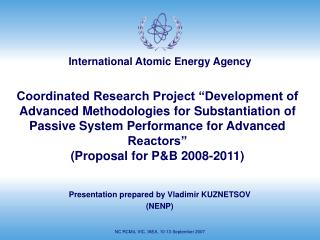 Coordinated Research Project  Development of Advanced Methodologies for Substantiation of Passive System Performance f