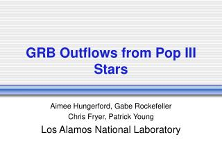 GRB Outflows from Pop III Stars