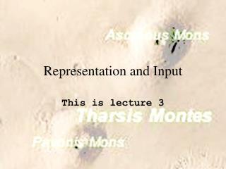 Representation and Input