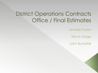 District Operations Contracts Office / Final Estimates
