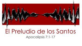 El  Preludio  de los Santos