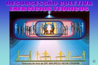 DESOBSESSÃO COLETIVA EXERCÍCIOS TEÓRICOS