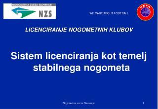 LICENCIRANJE NOGOMETNIH KLUBOV Sistem licenciranja kot temelj stabilnega nogometa