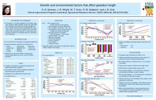 Genetic and environmental factors that affect gestation length H. D. Norman, J. R. Wright, M. T. Kuhn, S. M. Hubbard, an