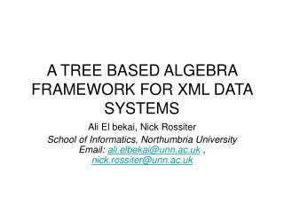 A TREE BASED ALGEBRA FRAMEWORK FOR XML DATA SYSTEMS