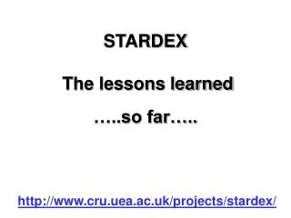 STARDEX  The lessons learned