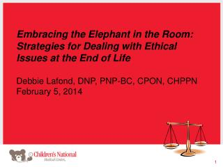 Embracing the Elephant in the Room: Strategies for Dealing with Ethical Issues at the End of Life