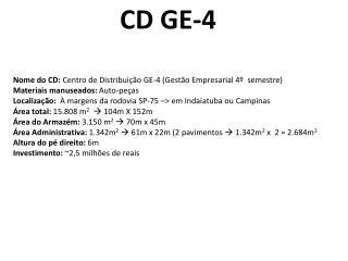 Nome do CD:  Centro de Distribuição GE-4 (Gestão Empresarial 4º  semestre)