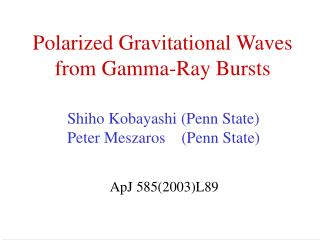 Polarized Gravitational Waves from Gamma-Ray Bursts