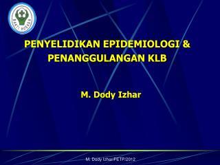 PENYELIDIKAN EPIDEMIOLOGI & PENANGGULANGAN KLB