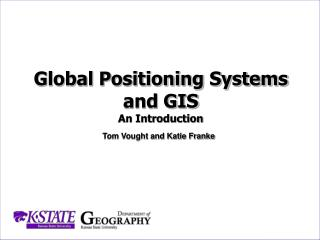 Global Positioning Systems and GIS An Introduction
