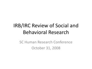 IRB/IRC Review of Social and Behavioral Research