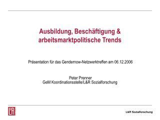 Ausbildung, Beschäftigung & arbeitsmarktpolitische Trends