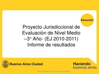 Proyecto Jurisdiccional de Evaluación de Nivel Medio  –3° Año- (EJ 2010-2011)