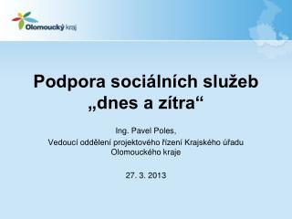 """Podpora sociálních služeb """"dnes a zítra"""""""