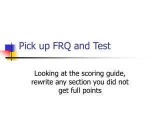 Pick up FRQ and Test