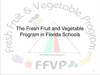 The Fresh Fruit and Vegetable Program in Florida Schools